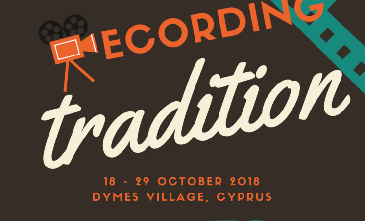 RECORDING TRADITION Y/E IN DYMES, CYPRUS | 18 – 29 OCTOBER 2018