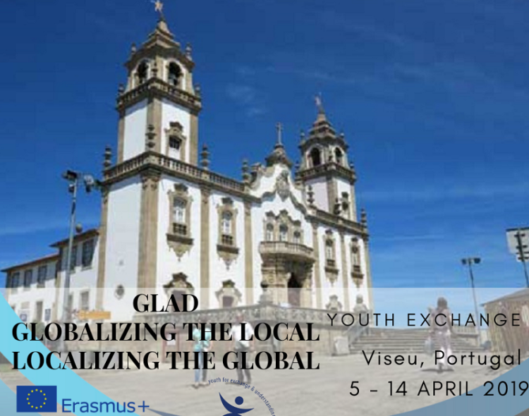 GLAD GLOBALIZING THE LOCAL, LOCALIZING THE GLOBAL YE in VISEU, Portugal| 5 to 14 April 2019