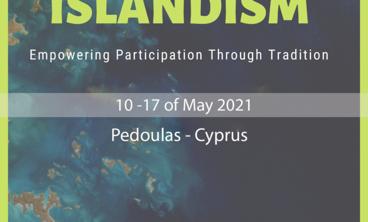 ISLANDISM: Empowering Participation Through Tradition || Youth Exchange in Cyprus 10/05 - 17/05/2021
