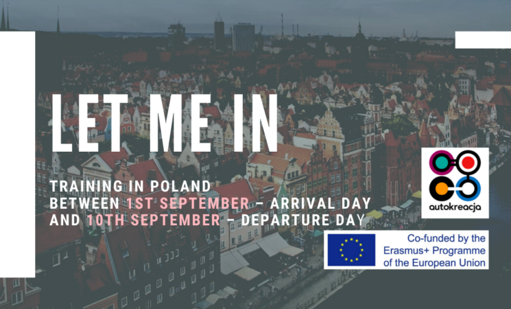 Open call for LET ME IN | Training in Poland | 1-10 September 2021 |
