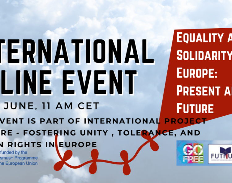 Call for participants for International online event FUTHURE - Equality and Solidarity in Europe : Present and Future | 22. June at 11 am CET