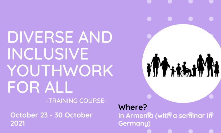 Diverse and Inclusive Youthwork for All | Training Course| Armenia 2021