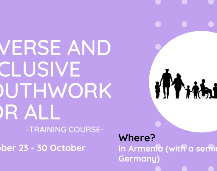 Diverse and Inclusive Youthwork for All   Training Course  Armenia 2021